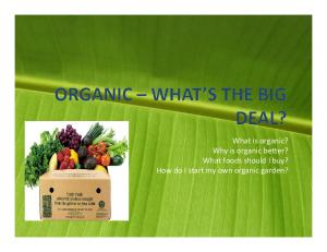 What is organic? Why is organic better? What foods should I buy? How do I start my own organic garden?