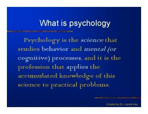 What is psychology. Created by Dr. Joanne Hsu