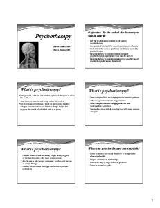 What is psychotherapy? What is psychotherapy? What is psychotherapy? What can psychotherapy accomplish?