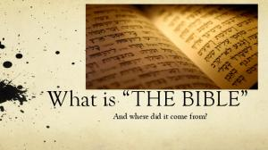 What is THE BIBLE And where did it come from?