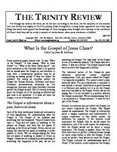 What Is the Gospel of Jesus Christ? Edited by John W. Robbins. The Gospel is information about a past, historical event