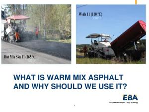 WHAT IS WARM MIX ASPHALT AND WHY SHOULD WE USE IT?