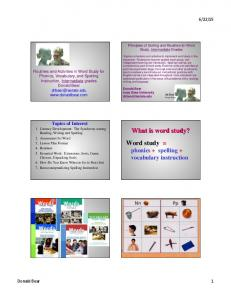 What is word study? Word study = phonics + spelling + vocabulary instruction