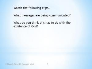 What messages are being communicated? What do you think this has to do with the existence of God?