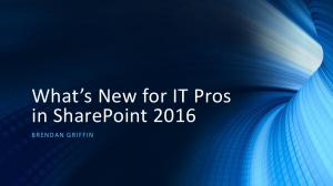 What s New for IT Pros in SharePoint 2016
