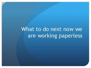 What to do next now we are working paperless