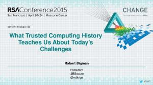 What Trusted Computing History Teaches Us About Today s Challenges