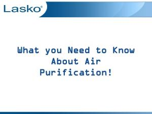 What you Need to Know About Air Purification!