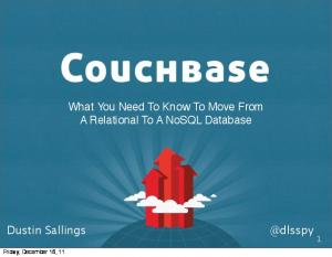 What You Need To Know To Move From A Relational To A NoSQL Database. Friday, December 16, 11