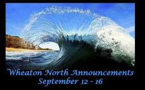 Wheaton North Announcements September 12-16