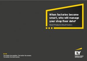 When factories become smart, who will manage your shop floor data? Smart Product & Smart Factory