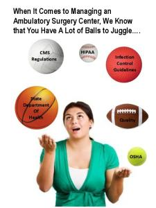 When It Comes to Managing an Ambulatory Surgery Center, We Know that You Have A Lot of Balls to Juggle