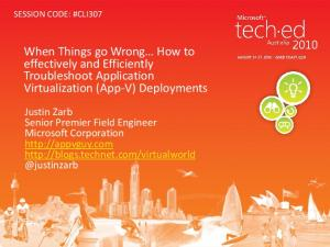 When Things go Wrong How to effectively and Efficiently Troubleshoot Application Virtualization (App-V) Deployments