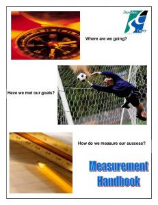 Where are we going? Have we met our goals? How do we measure our success?