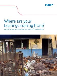 Where are your bearings coming from? Get the facts about the growing problem of counterfeiting