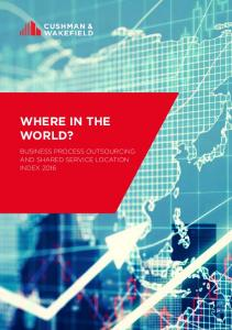 WHERE IN THE WORLD? BUSINESS PROCESS OUTSOURCING AND SHARED SERVICE LOCATION INDEX 2016