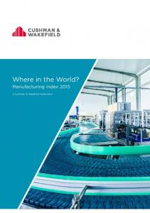 Where in the World? Manufacturing Index A Cushman & Wakefield Publication