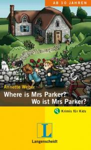 Where ismrs Parker? Wo ist Mrs Parker?