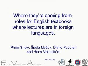 Where they re coming from: roles for English textbooks where lectures are in foreign languages