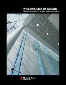 WhisperShade. System The next generation of window-shade motorization
