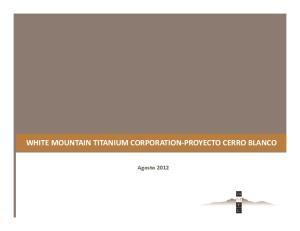 WHITE MOUNTAIN TITANIUM CORPORATION-PROYECTO CERRO BLANCO. Agosto 2012