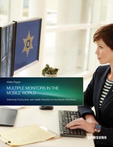 White Paper: Multiple Monitors in the Mobile World. Delivering Productivity and Health Benefits for the Mobile Workforce