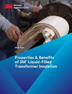 White Paper. Properties & Benefits of 3M Liquid-Filled Transformer Insulation