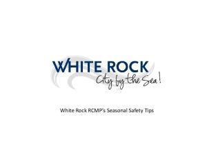 White Rock RCMP s Seasonal Safety Tips