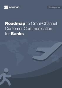 Whitepaper. Roadmap to Omni-Channel Customer Communication for Banks