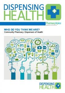 WHO DO YOU THINK WE ARE? Community Pharmacy: Dispensers of Health