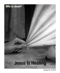 Who Is Jesus? Jesus Is Healing
