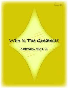 Who Is The Greatest? Matthew 18:1-5