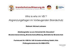 Who is who im VB? Abgrenzungsfragen im Vorbeugenden Brandschutz