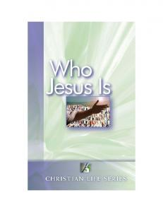 Who Jesus Is. 7th edition