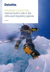 Wholesale Conduct Risk Internal Audit s role in the refocused regulatory agenda. April 2016