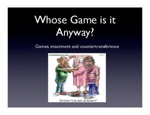 Whose Game is it Anyway? Games, enactment and countertransference