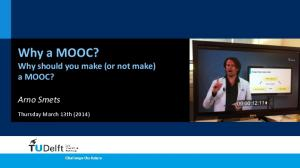 Why a MOOC? Why should you make (or not make) a MOOC?