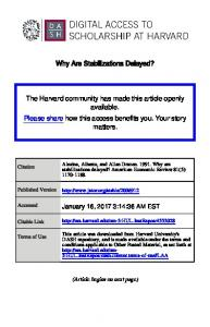 Why Are Stabilizations Delayed?