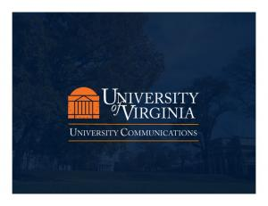 WHY DO WE EXIST? To Make Great Things Happen for the University of Virginia