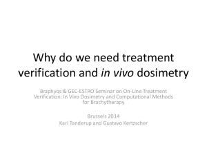 Why do we need treatment verification and in vivo dosimetry