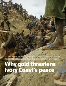 Why gold threatens Ivory Coast s peace