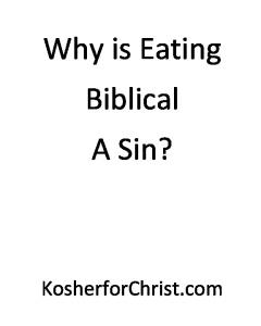 Why is Eating Biblical A Sin?
