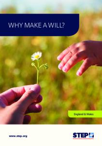 WHY MAKE A WILL? England & Wales