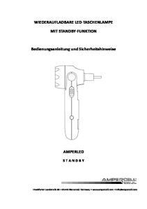 WIEDERAUFLADBARE LED-TASCHENLAMPE MIT STANDBY-FUNKTION. Bedienungsanleitung und Sicherheitshinweise
