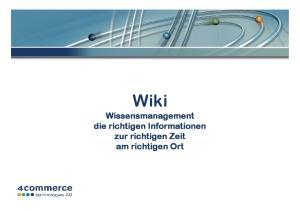 Wiki Wissensmanagement die richtigen Informationen zur richtigen Zeit am richtigen Ort