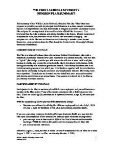 WILFRID LAURIER UNIVERSITY PENSION PLAN SUMMARY