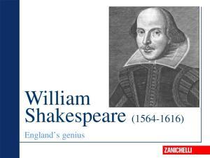 William Shakespeare ( ) England s genius