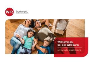 Willkommen bei der WIR Bank. Lernen Sie uns kennen