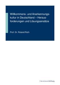 Willkommens- und Anerkennungskultur. Prof. Dr. Roland Roth