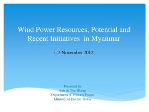 Wind Power Resources, Potential and Recent Initiatives in Myanmar